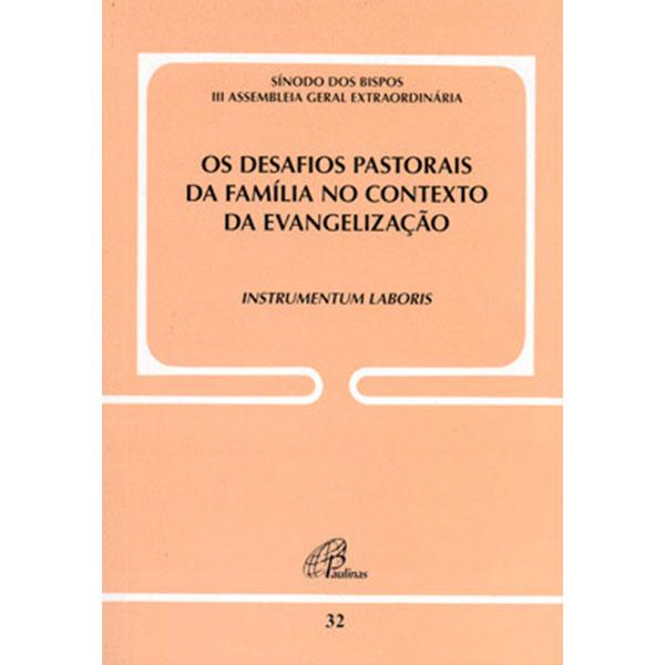 Desafios pastorais da família no contexto da evangelização (Os) - Doc. 32