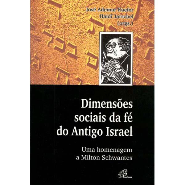Dimensões sociais da fé do antigo Israel