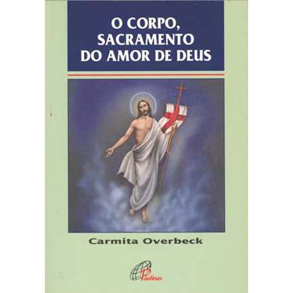 Corpo, sacramento do amor de Deus (O)