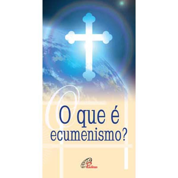 Que é ecumenismo?