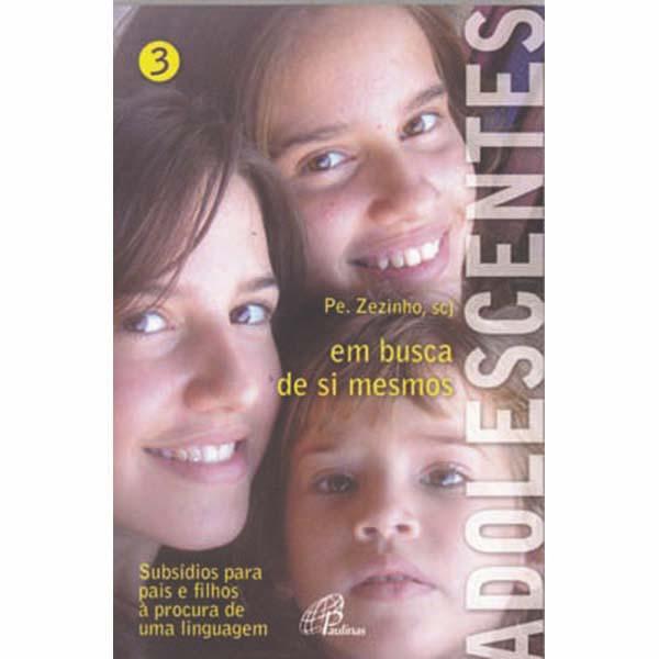 Adolescentes em busca de si mesmos - vol. 3