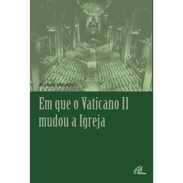 Em que o Vaticano II mudou a Igreja