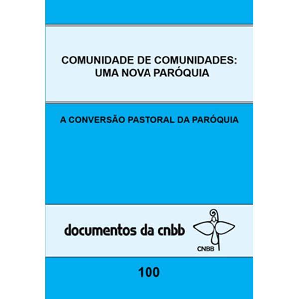 Comunidade de comunidades: uma nova paróquia - Doc. 100