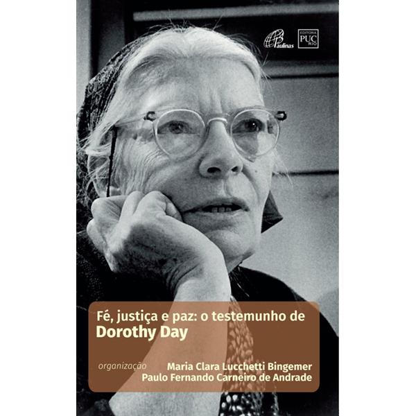 Fé, justiça e paz: o testemunho de Dorothy Day