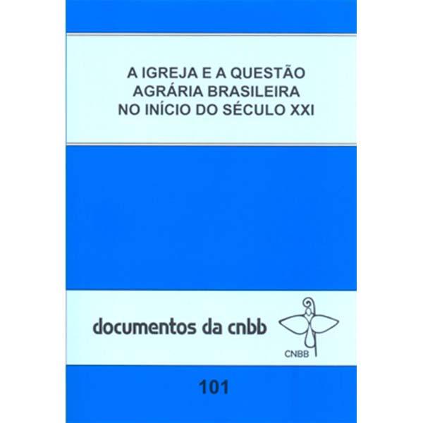 Igreja e a questão agrária brasileira no início do séc. XXI (A) - Doc.101