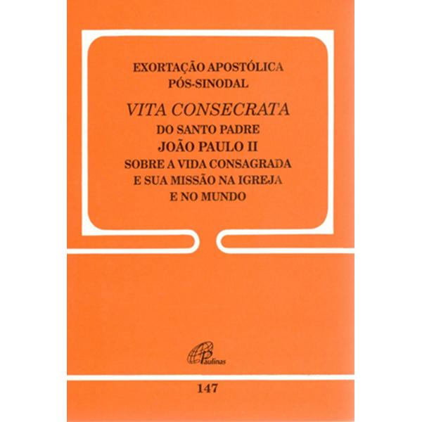 Exortação apostólica pós-sinodal vita consecrata - 147