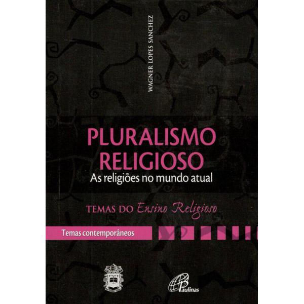 Pluralismo religioso: as religiões num mundo atual - IV. Temas contemp. v 1