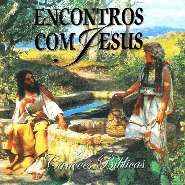 Encontros com Jesus - canções bíblicas