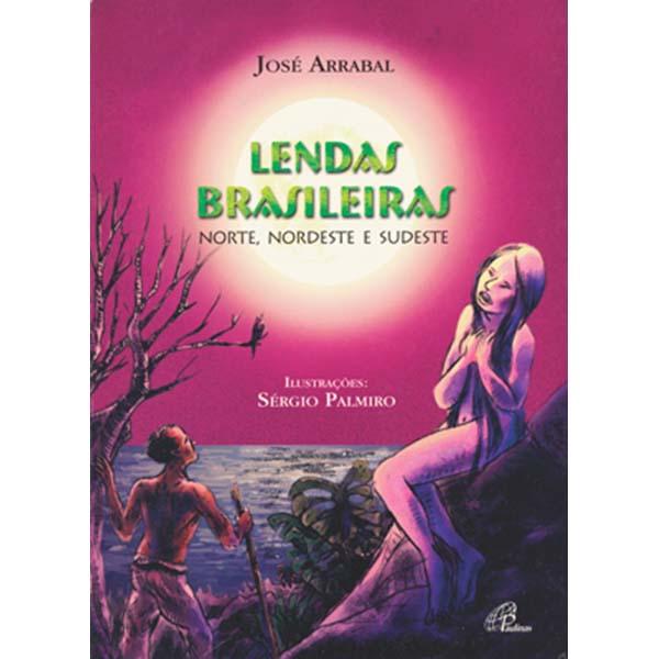 Lendas brasileiras - Norte, Nordeste e Sudeste