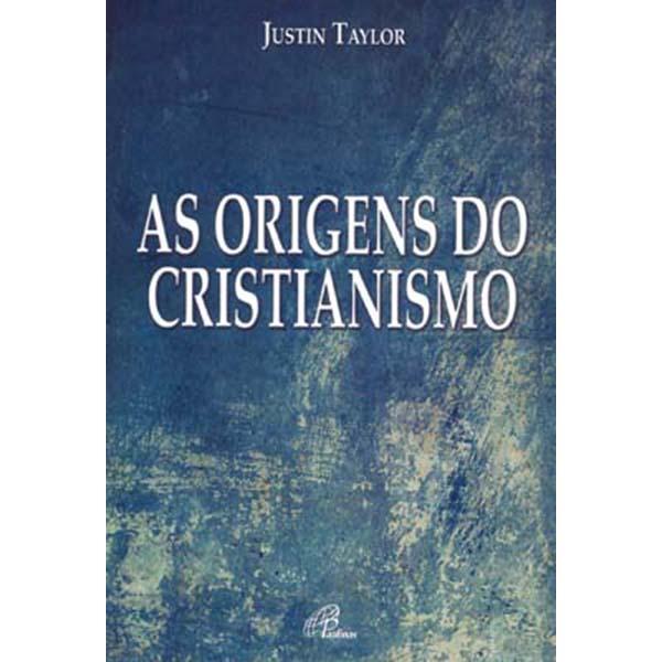 Origens do Cristianismo (As)