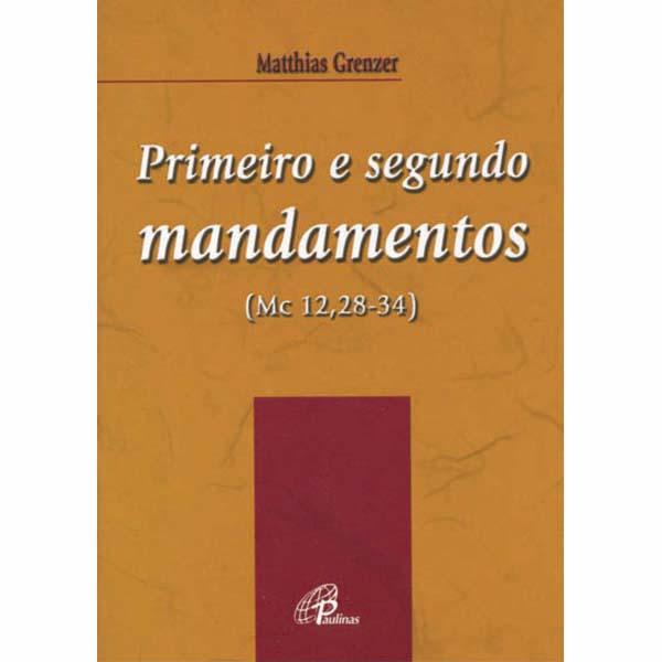 Primeiro e segundo mandamentos (Mc 12,28-34)