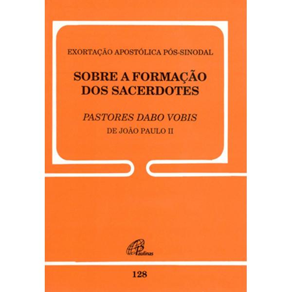 Exortação Apostólica pós-sinodal (Dabo Vobis) - 128