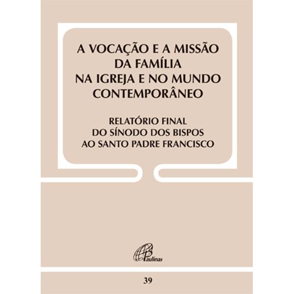 Vocação e a missão da família na Igreja...Relatório final do Sínodo - Doc39
