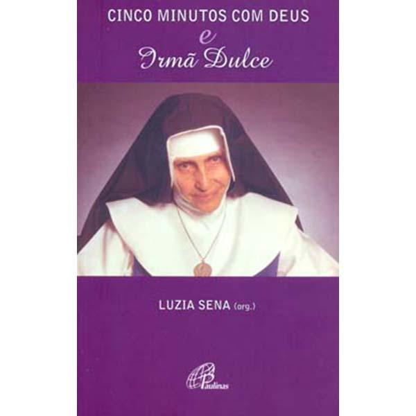 Cinco minutos com Deus e Irmã Dulce