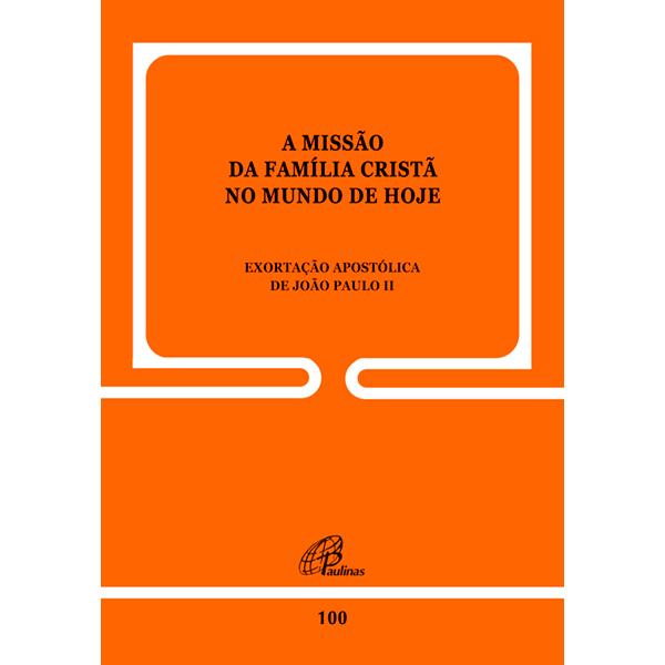 Missão da família cristã no mundo de hoje (A) - 100
