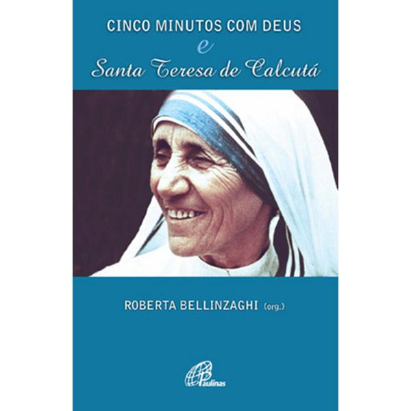 Cinco minutos com Deus e Santa Teresa de Calcutá