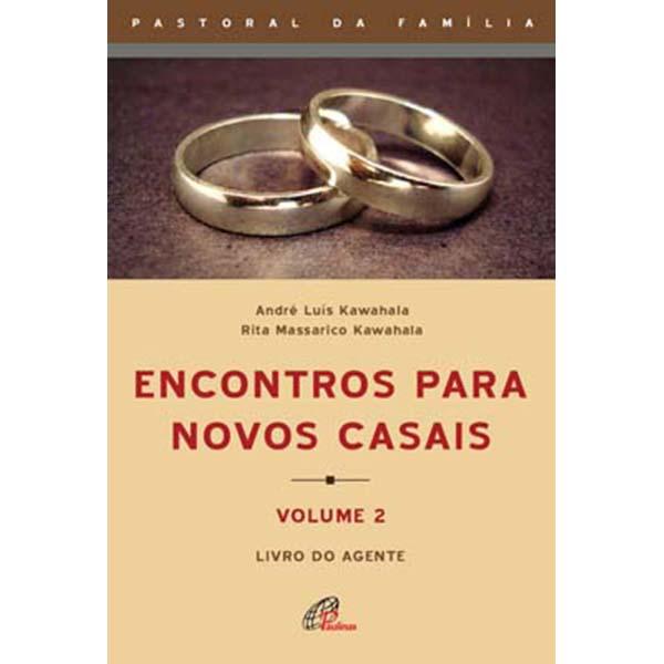 Encontros para novos casais - volume 2 - Agente